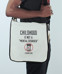 Childhood Is Not A Mental Disorder Messenger Bag